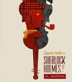 ¿Quién mató a Sherlock Holmes? El musical